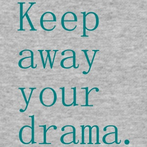 Keep away your drama - Tee shirt près du corps Homme