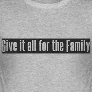 Give_it_all_for_the_Family designen - Slim Fit T-shirt herr