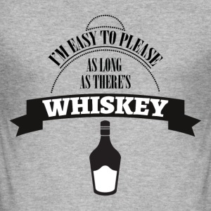 Whiskey - I'm ease to please as long ... - Men's Slim Fit T-Shirt