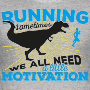 Running, sometimes we all need a little motivation - Men's Slim Fit T-Shirt