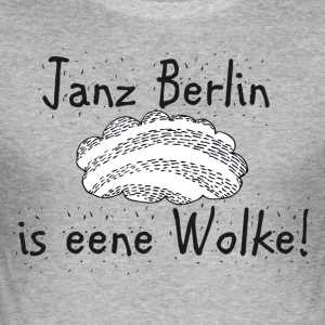 Janz Berlin is eene Wolke! Berlin Fan! - Männer Slim Fit T-Shirt