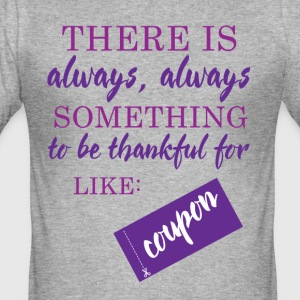 Couponing / Gifts: There is always somthing ... - Men's Slim Fit T-Shirt