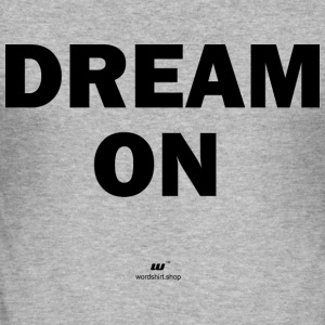 Dream on - Men's Slim Fit T-Shirt
