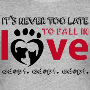 It's never too late to fall in love - Adopt! - Men's Slim Fit T-Shirt