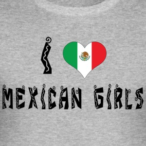 I Love Mexican Girls - Men's Slim Fit T-Shirt