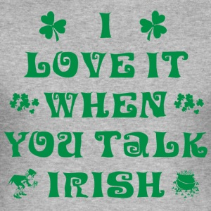 Irish I Love It When You Talk Irish - Men's Slim Fit T-Shirt