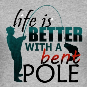 Better Life with Bent Pole - Fishing - Männer Slim Fit T-Shirt