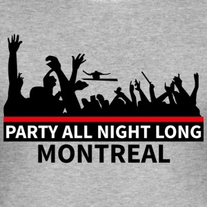 MONTREAL - Party All Night Long - Männer Slim Fit T-Shirt