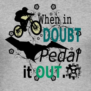 when in doubt pedal it out - MTB LOVE - Männer Slim Fit T-Shirt