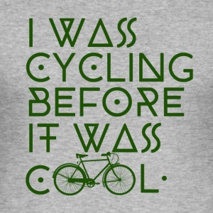 Cycling before it was cool - Männer Slim Fit T-Shirt