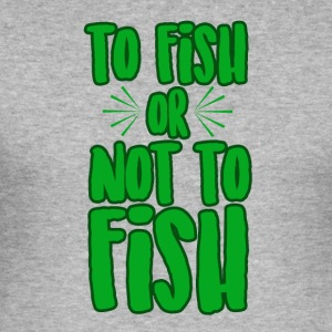 To fish or not to fish - Men's Slim Fit T-Shirt