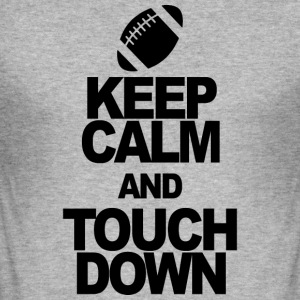 Blijf kalm en TOUCHDOWN - slim fit T-shirt