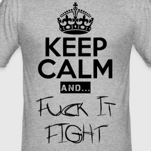 Keep Calm and ... Fuck Fight - Men's Slim Fit T-Shirt