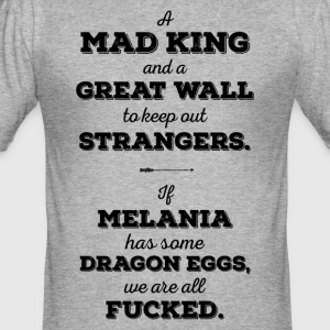 Mad King, Greatwall, Dragon Eggs, Melania Trump - Men's Slim Fit T-Shirt