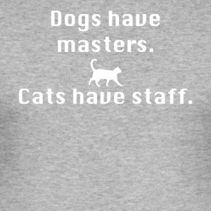 Cats have staff - slim fit T-shirt