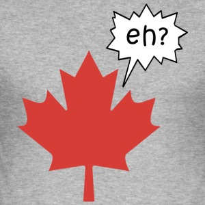 Canadian Canada Eh - Men's Slim Fit T-Shirt