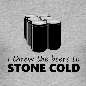 I threw the beers to Stone Cold - Men's Slim Fit T-Shirt