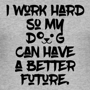Working for my Dogs Future - Men's Slim Fit T-Shirt
