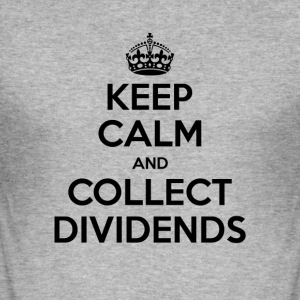 Keep Calm and Collect Dividends - Männer Slim Fit T-Shirt