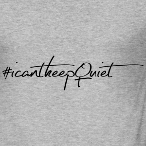 #Icantkeepquiet - Men's Slim Fit T-Shirt