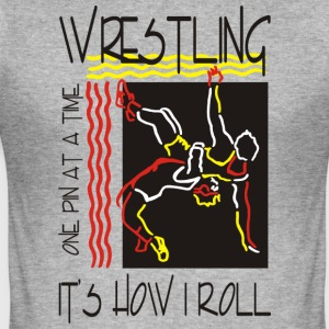 Wrestling That's How I Roll One Pin At A Time - Men's Slim Fit T-Shirt