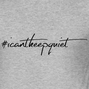 #Icantkeepquiet statement - Men's Slim Fit T-Shirt