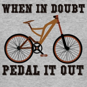 WHEN IN DOUBT - PEDAL IT OUT - Männer Slim Fit T-Shirt