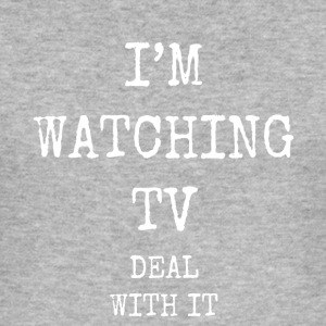 i'm watching tv deal with it - Men's Slim Fit T-Shirt