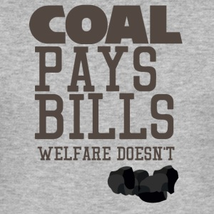 Mining: Coal pays bills, welfare doesn't - Men's Slim Fit T-Shirt