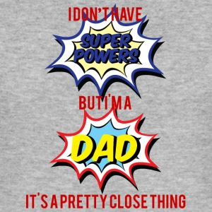 Vatertag: I don´t have Super Powers. But I´m A Dad - Männer Slim Fit T-Shirt
