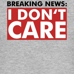 I DON'T CARE - Breaking News - Shirt - Fun - Männer Slim Fit T-Shirt