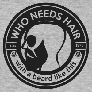 who needs hair with a beard like this - slim fit T-shirt