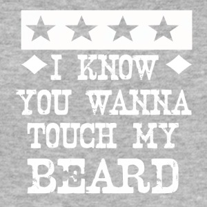 i know you wanna touch my beard - Männer Slim Fit T-Shirt