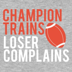 Football: Champion Trains. Loser complains. - Men's Slim Fit T-Shirt