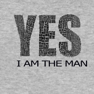 YES I AM THE MAN - Men's Slim Fit T-Shirt