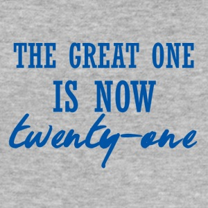 21 Birthday: The great one is now twenty-one - Men's Slim Fit T-Shirt