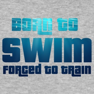 Swim / Swimmer: Born To Swim - Forced To - Men's Slim Fit T-Shirt
