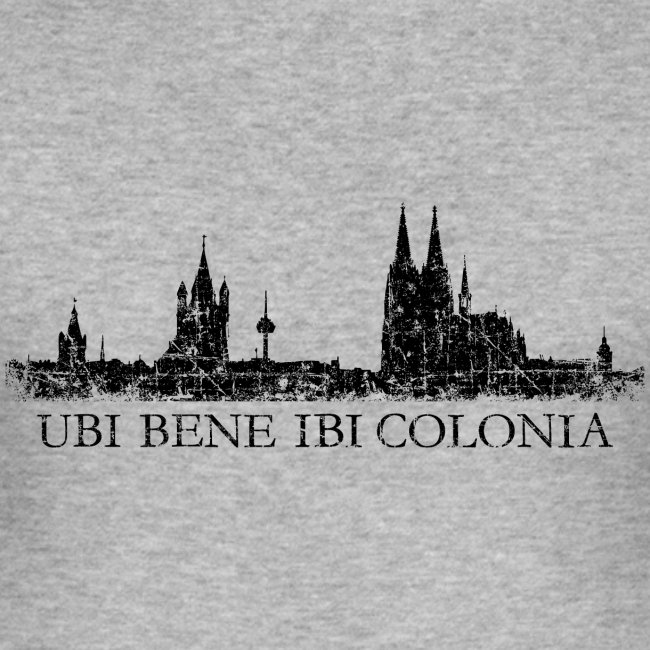 UBI BENE IBI COLONIA Kölner Skyline Köln