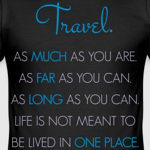 Travel. As much as you are. As Far as you can. - Men's Slim Fit T-Shirt