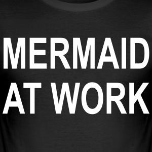 Mermaid på jobb - Mermaid / mann på jobb - Slim Fit T-skjorte for menn