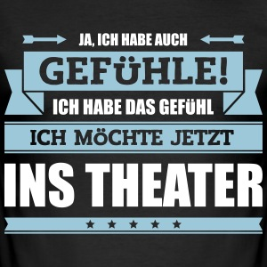 Lustiger Theater Spruch - Männer Slim Fit T-Shirt