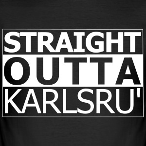 straight outta karlsruhe - slim fit T-shirt