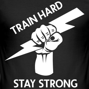 train hard - stay strong - Men's Slim Fit T-Shirt