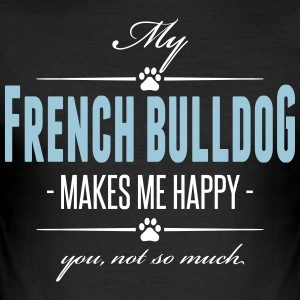 My French Bulldog makes me happy - Männer Slim Fit T-Shirt