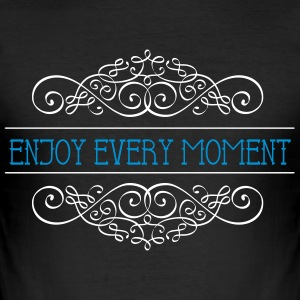 Enjoy every moment - Enjoy the MOMENT - Men's Slim Fit T-Shirt