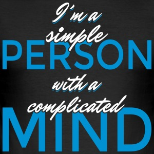 I'm a simple person with a complicated mind - Männer Slim Fit T-Shirt