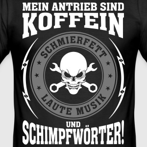 My drive: caffeine, grease, ... Schimpfwört - Men's Slim Fit T-Shirt