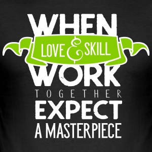 When love and skill work together - Männer Slim Fit T-Shirt
