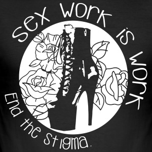 Sex work is work - end the stigma - Men's Slim Fit T-Shirt