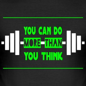 YOU CAN DO MORE THAN YOU THINK! - Men's Slim Fit T-Shirt